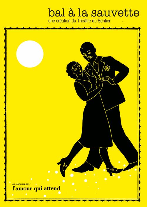 Bal à la Sauvette - Théâtre du Sentier